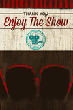 Enjoy the Show (Theater) Prints