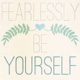 Fab Self II (Fearlessly Be Yourself) Posters by  SD Graphics Studio