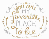 You are My Favorite I Art by  SD Graphics Studio
