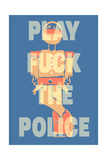 Fuck the Police by Annimo Posters