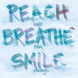 Reach, Breathe, Smile Poster