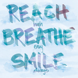 Reach, Breathe, Smile Print by  SD Graphics Studio