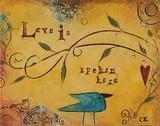 Love is Spoken Here Posters by Carolyn Kinnison