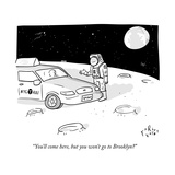 """You'll come here, but you won't go to Brooklyn?"" - New Yorker Cartoon Premium Giclee Print by Farley Katz"
