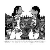 """They learn how to say 'Gracias' and we're supposed to be thankful."" - New Yorker Cartoon Premium Giclee Print by William Haefeli"