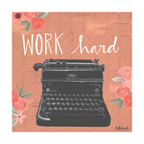 Work Hard Poster by Katie Doucette