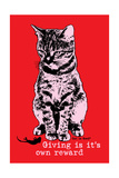 Giving Is its Own Reward Posters by  Cat is Good