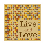 Live and Love Posters by Anna Quach