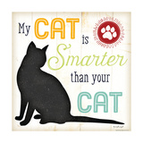 My Cat Is Smarter Prints by Jennifer Pugh