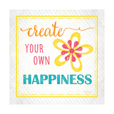 Create Your Own Happiness Posters by Jennifer Pugh