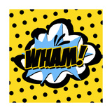 Wham Prints by Anna Quach