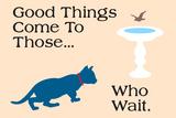 Good Things Come Znaki plastikowe autor Cat is Good