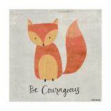 Sois courageux Posters par Katie Doucette