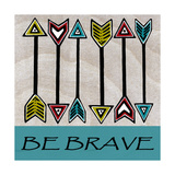 Explore-Be Brave-Arrows Premium Giclee Print by Shanni Welsh