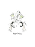 Keep Trying Posters by Sarah Ogren