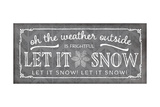Let it Snow Pewter Print by Jennifer Pugh