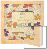 Live Love Laundry Wood Print by Piper Ballantyne