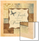 Faith Makes All Things Possible Wood Print by Piper Ballantyne