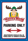 Walley World Parking Only Tin Sign