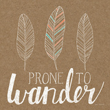 Prone to Wander Posters by Laura Marshall