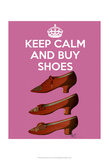 Keep Calm Buy Shoes Prints by  Fab Funky