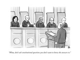 """Whoa, don't ask constitutional questions you don't want to know the answe..."" - New Yorker Cartoon Premium Giclee Print by Paul Noth"
