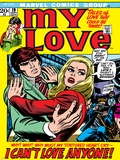Marvel Comics Retro: My Love Comic Book Cover No.19, Pushing Away, I Can't Love Anyone! Poster