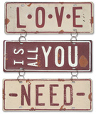 Love Is All You Need Tin Sign