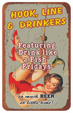 Hook Line And Drinkers Tin Sign