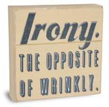 Irony Defined Wood Sign