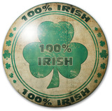 One Hundred Percent Irish Dome Sign Tin Sign