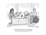 """Your posture is better, but the whole office calls you Professor Bouncy J..."" - New Yorker Cartoon Premium Giclee Print by Farley Katz"