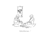 """As Jerry Brown says . . ."" - New Yorker Cartoon Premium Giclee Print by Sidney Harris"