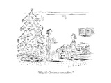 """Hey, it's Christmas somewhere."" - New Yorker Cartoon Premium Giclee Print by Barbara Smaller"