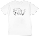 """Let's change 'brink of chaos' to 'Everything is wonderful.'"" - New Yorker T-Shirt T-shirts by David Sipress"