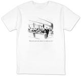 """Keep up the good work, whatever it is, whoever you are."" - New Yorker T-Shirt Shirts by James Stevenson"