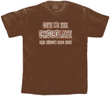 Give Me the Chocolate Shirts