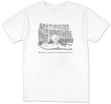 """By God, for a minute there it suddenly all made sense!"" - New Yorker T-Shirt T-Shirt by Gahan Wilson"