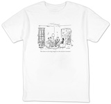 """Our dream is to live long enough to see the end of our renovation."" - New Yorker T-Shirt T-Shirt by David Sipress"