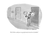 """Hi, I'd like to add you to my professional network on LinkedIn."" - New Yorker Cartoon Premium Giclee Print by Liam Walsh"