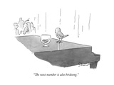 """The next number is also birdsong."" - New Yorker Cartoon Premium Giclee Print by Danny Shanahan"