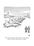 """""""The enemies of America will know that we mean business when we sell them ..."""" - New Yorker Cartoon Premium Giclee Print by Paul Noth"""