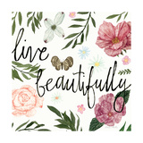 Live Beautifully Print by Sara Zieve Miller