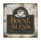 House Blend Always Fresh Posters by Kim Lewis