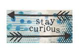 Stay Curious Blue Poster par Katie Doucette