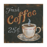 Fresh Coffee 25C Poster by Kim Lewis