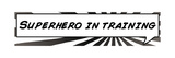 Superhero in Training Prints by Anna Quach