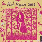 Rob Ryan - 2016 Calendar Calendars