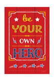 Be Your Own Hero Posters by Jennifer Pugh