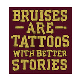 Bruises are Tattoos Prints by Jim Baldwin